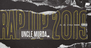Video: Uncle Murda – 2019 Rap Up