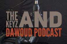 THE KEYZ AND DAWOUD PODCAST EP.35 + EP.36