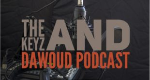 THE KEYZ AND DAWOUD PODCAST EP. 47, 48, 49 + 50