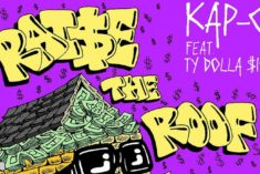 New Music: Kap G Ft. Ty Dolla Sign – Raise the Roof