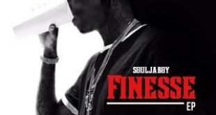 New Music: Soulja Boy – Finesse EP
