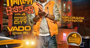 New Music: Mr Crack & Vado – Harlem Hustler Vol.4 (Prince Of The City)