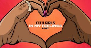 New Music: City Girls – In My Feelings (Remix)