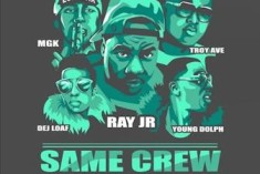 New Video: Ray Jr. Ft. DeJ Loaf, MGK, Young Dolph & Troy Ave – Same Crew (Rmx)