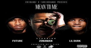 New Video: Zona Man Ft. Future & Lil Durk – Mean To Me